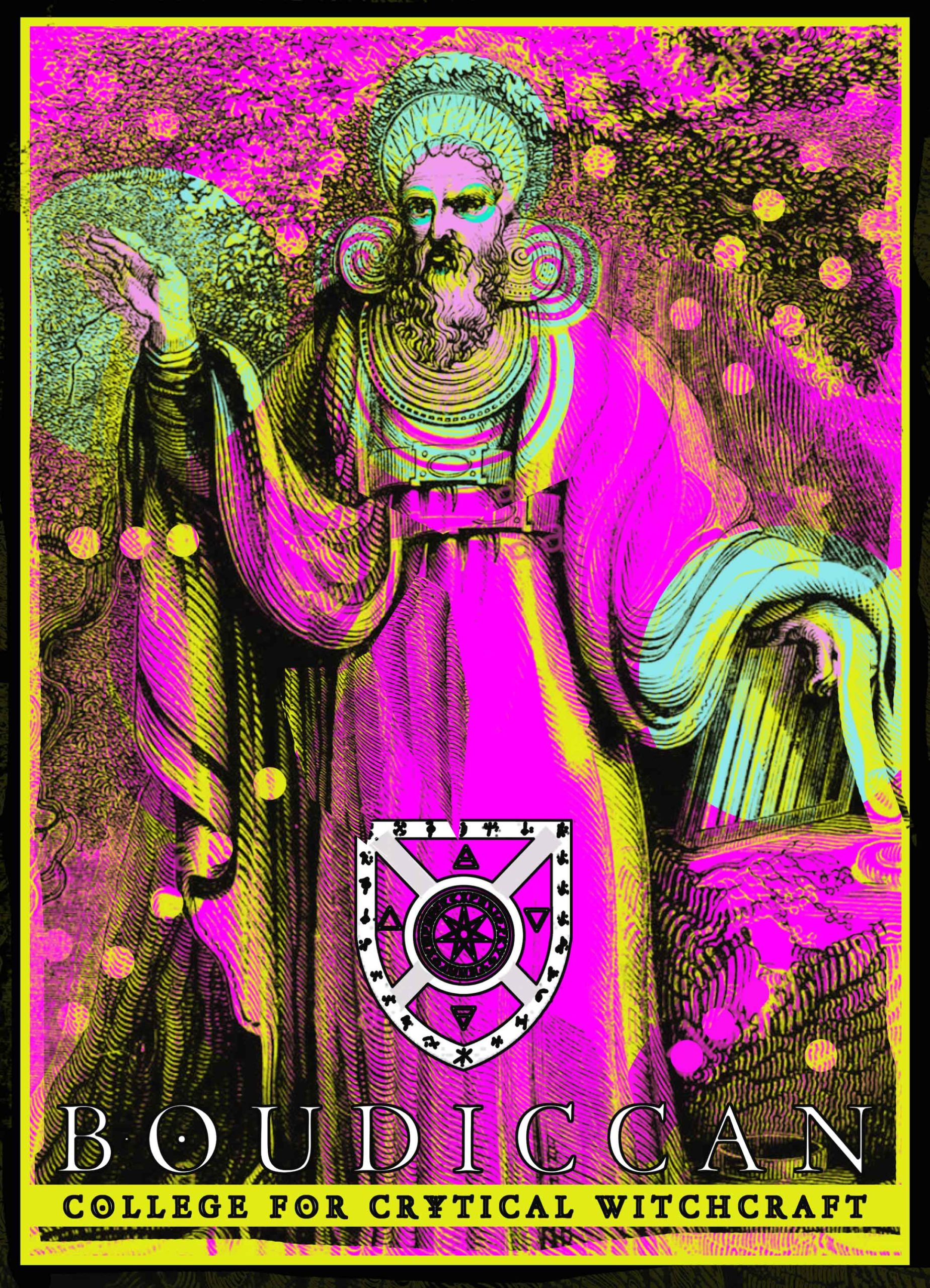 Illustration of a figure in robes with neon colours screen printed on top. Hot pink, green and yellow adorn the robes. At the bottom is the text Boudiccan COllege of Crytical Witchcraft